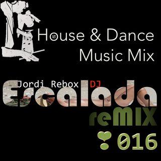 House & Dance Music Mix Escalada reMIX 016