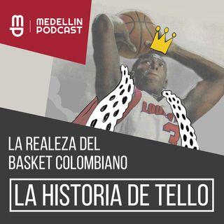 """La Realeza del Baloncesto Colombiano: La Historia de """"Tello"""" - Episodio 41"""