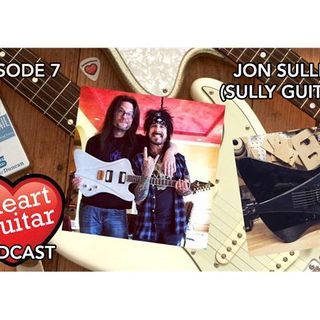 Episode 7: Jon Sullivan of Sully Guitars