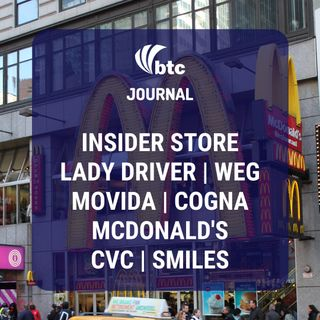 Insider Store, Lady Driver, Weg, Movida, McDonald's, Cogna, CVC e Smiles | BTC Journal 09/07/20