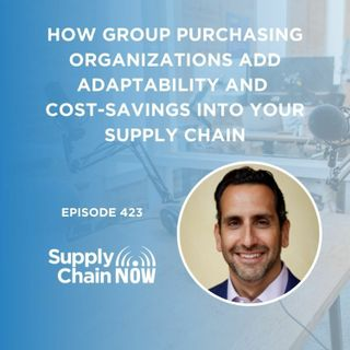 """""""How Group Purchasing Organizations Add Adaptability AND Cost-Savings into Your Supply Chain"""""""