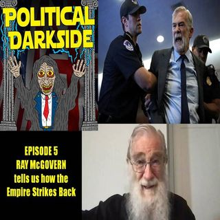 Episode 5 - Ray McGovern tells us how the Empire Strikes Back