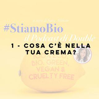 1^ puntata - Cosa c'è nella tua crema - #stiamobio - il Podcast di Double B