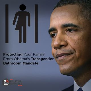 Show 144: Protecting Your Family From Obama's Transgender Bathroom Mandate