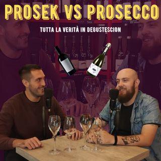 #45 - PROSEK vs PROSECCO - Tutta la verità in degustescion