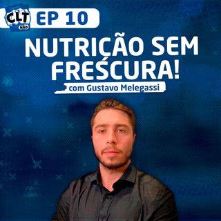 EP 10 - Nutrição sem Frescura com Gustavo Melegassi