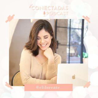 #7 Eli Lorente: 6 creencias que te alejan del éxito con tu negocio