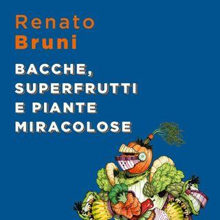 """Renato Bruni """"Bacche, superfrutti e piante miracolose"""""""
