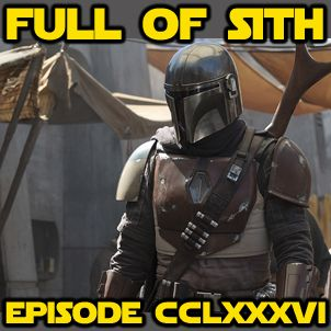 Episode CCLXXXVI: The Mandalorian