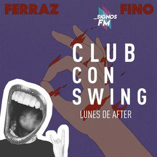 SignosFM #ClubConSwing Lunes de After