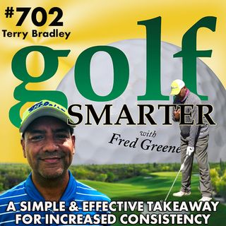 The 2/6 Golfer is  All About the Takeaway: A Simple and Effective Swing Process with Terry Bradley