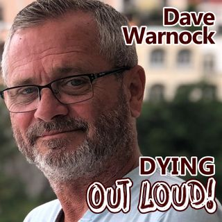 Dave Warnock: Dying Out Loud