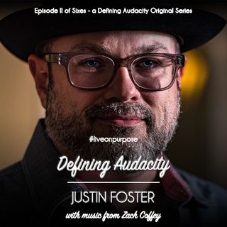 Episode 134: From Broken to Beautiful (Justin Foster)