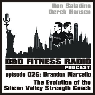 D&D Fitness Radio Podcast - Episode 026:  Brandon Marcello on Human Performance