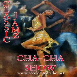 Classic Jamz *Cha-Cha Show* 4-20-19