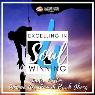 Excelling in Soul Winning - Part 4
