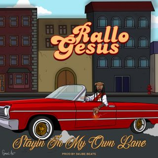 "Rallo Gesus ""Stay In My Own Lane"""