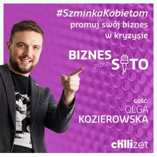 015: #SzminkaKobietom - promuj swój biznes w kryzysie - Olga Kozierowska