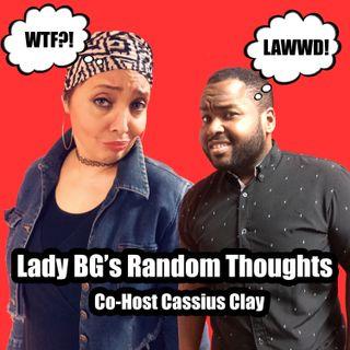Lady BG's Random Thoughts