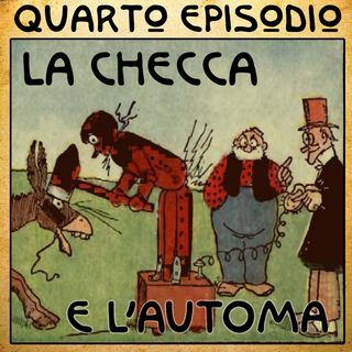 Episodio 04 - La Checca e l'automa