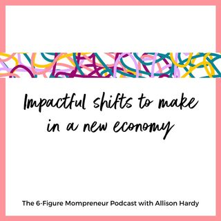 Impactful shifts to make in a new economy