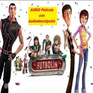 FUTBOLIN 🎬🎙 Película con AudioDescripción
