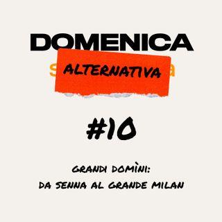 #10 - I grandi domìni: da Senna al Grande Milan - 03/05/20