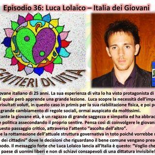 Ep.36 Luca Lolaico - Italia Dei Giovani