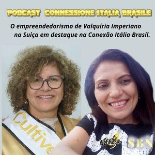 O empreendedorismo de Valquíria Imperiano na Suiça em destaque na Conexão Itália Brasil.