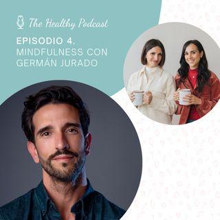 Episodio 4. Mindfulness con Germán Jurado