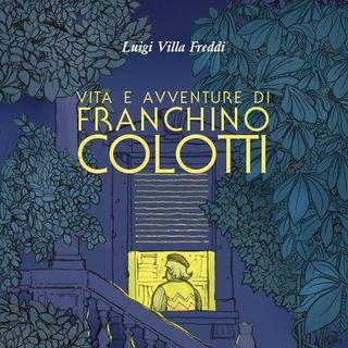 """Luigi Villa Freddi """"Vita e avventure di Franchino Colotti"""""""