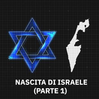 La nascita dello Stato di Israele: dall'Antisemitismo al Sionismo (Parte 1)