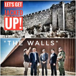 "LET'S GET JACKED UP! ""The Walls"""