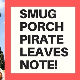 SMUG PORCH PIRATE LEAVES SMARMY THANK YOU NOTE