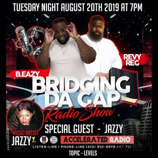 Bridging Da Gap Radio 8/20/19 *Jazzy*