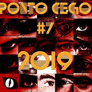 Podcast Ponto Cego Episódio #7 : 2019