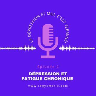 Dépression et fatigue chronique