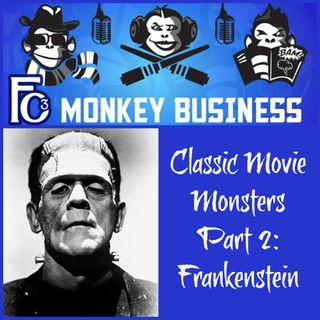 Classic Movie Monsters Part 2: Frankenstein's Monster