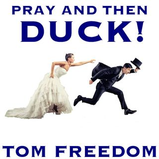 Pray and Then Duck by Tom Freedom [16 Mins]