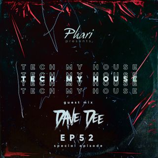 Tech My House EP52 // Dave Dee Guest Mix