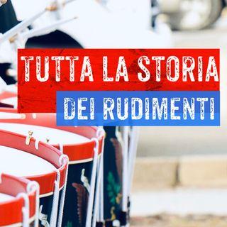 #6 - Tutta la Storia dei RUDIMENTI