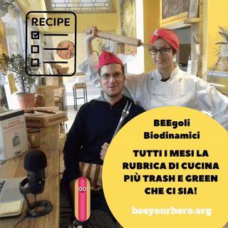 #36 Speciale cucina! La ricetta mensile di BeeGoli Biodinamici