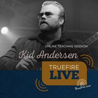 Kid Andersen - Blues Refinery Guitar Lessons, Q&A, and Performances