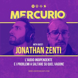 #20 - L'audio indipendente e i problemi a saltare su quel vagone | con Jonathan Zenti