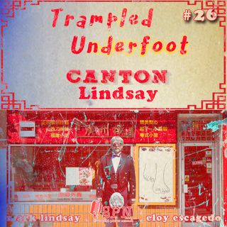 Trampled Underfoot - 026 - Canton Lindsay