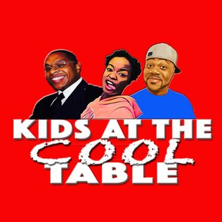 Ep 9 Best of Kids at the Cool Table 1-3