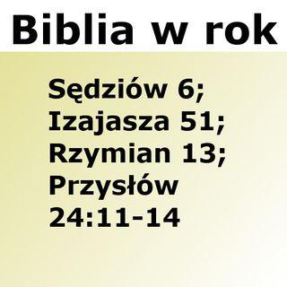 227 - Sędziów 6, Izajasza 51, Rzymian 13, Przysłów 24:11-14