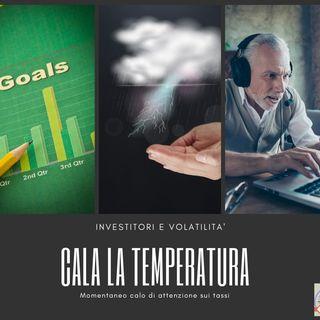 #201 La Borsa...in poche parole - 15/7/2019 - Cala la temperatura
