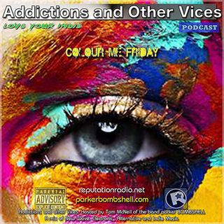 Addictions and Other Vices 187 - Days Like These!!!