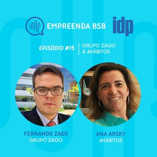 Empreenda BSB #15 | Fernando Zago (Grupo Zago) e Ana Arsky (4Hábitos)